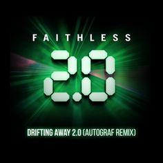 Autograf - Faithless - Drifting Away 2.0 (Autograf Remix)