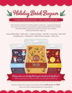 Holiday Brick Bazar! Get em while you can. Limited time and while supplies last. 10 scents to choose from, $20 each or use with host rewards.  Www.milissa.scentsy.us