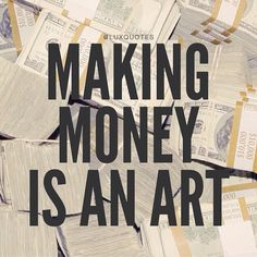 Making money is an art