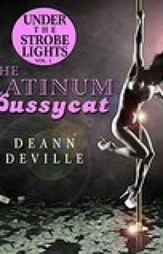"""#wattpad #action Under The Strobe Lights """"The Platinum Pussycat""""        DeAnn Deville presents the ground-breaking fictional story of Under the Strobe Lights, in which the reader is captivated by what really goes on in front of and behind the curtains of a top adult entertainment nightclub.    The Epic plight, of a..."""