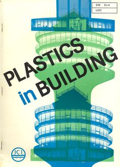 Plastics in Building, Published by ICI, early 1960s Typography Poster, Graphic Design Typography, Graphic Prints, Graphic Art, Vintage Architecture, Futuristic Architecture, Book Cover Design, Book Design, Band Posters