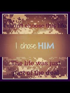Key word 'chose'...they should make this a bumper sticker and maybe there will be less complaining about the life we army wives live :-)