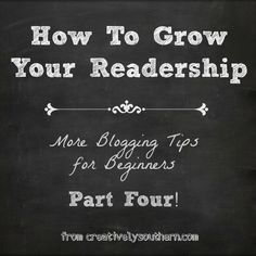 How To Grow Readership Blogging Tips - by Creatively Southern