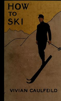 Book cover. How to ski and how not to. 1914.