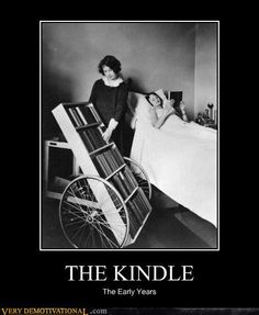 - THE KINDLE....The early years