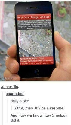 So THATS how Sherlock did it!