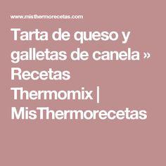 Tarta de queso y galletas de canela » Recetas Thermomix | MisThermorecetas