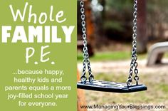 Whole Family P.E. - ...because happy, healthy kids and parents equals a more joy-filled school year for everyone! || www.ManagingYourBlessings.com