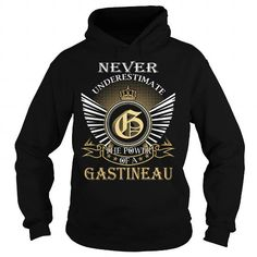 Awesome Tee Never Underestimate The Power of a GASTINEAU - Last Name, Surname T-Shirt T shirts