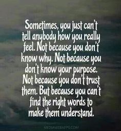 Can't Find THe Right Words For Heartache Quotes Grief , Loss , & Depression Now Quotes, Great Quotes, Quotes To Live By, Life Quotes, Inspirational Quotes, Motivational Quotes, Im Fine Quotes, Friend Quotes, How I Feel