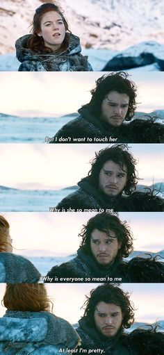 least you're pretty. Game of Thrones. Jon Snow and his sad faces, but at least he's pretty :)Game of Thrones. Jon Snow and his sad faces, but at least he's pretty :) John Snow, Winter Is Here, Winter Is Coming, Ygritte And Jon Snow, Jon Schnee, Sherlock, Narnia, Internal Monologue, My Champion
