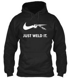 Just Weld It Black Sweatshirt Front
