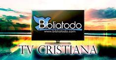 TELEVISION CRISTIANA EN VIVO https://www.bibliatodo.com/TelevisionCristiana/