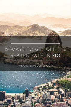 12 WAYS TO GET OFF THE BEATEN PATH IN RIO DE JANEIRO! Rio de Janeiro needs no introduction among travellers as the beaches of Ipanema and Copacabana make it to the top of our Instagram feed quite frequently.  While these are beautiful spots to visit, there is certainly much more to experience during a trip to Rio de Janeiro. Here are 12 things you could do to turn your tourist visit into an authentic local experience! By Rachel for WeAreTravelGirls.com