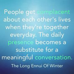 The rut in a relationship, the ennui.   Book 2: The Long Ennui of Winter available on #amazon: http://www.amazon.com/dp/B00KM2ANCQ  #quote #lovequotes #quotesaboutlove #datingquotes #lgbt #gay #gaylife #gaylove #gayromance #gayworld #gayrelationships #kindleph #kindleebooks #kindlebooks #gayebooks #gaybooks #amazonkindle #kindle #ebooks #life #lifequotes #quotesaboutlife #love #writer #publishing