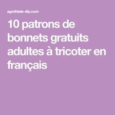 10 patrons de bonnets gratuits adultes à tricoter en français Bonnet Crochet, Crochet Patron, Techniques Couture, Bonnets, Website, Diy, Coups, Album, Knitting