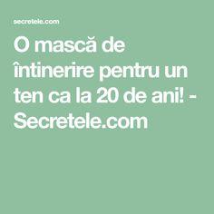 O mască de întinerire pentru un ten ca la 20 de ani! - Secretele.com Good To Know, Health Fitness, Hair Beauty, Men's Fashion, Eyes, Medicine, Cholesterol, Therapy, Moda Masculina