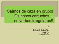 verbos-irregulares-en-lingua-galega by fatimaruibal via Slideshare