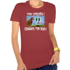 CHICKEN CROSSED THE ROAD HUMOROUS Shirts Tees