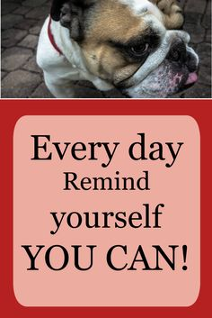 Every day remind yourself that you can achieve your goals, you can create your ideal business...