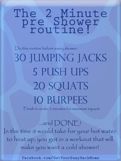 2-min pre-shower workout. Love this idea!!!!