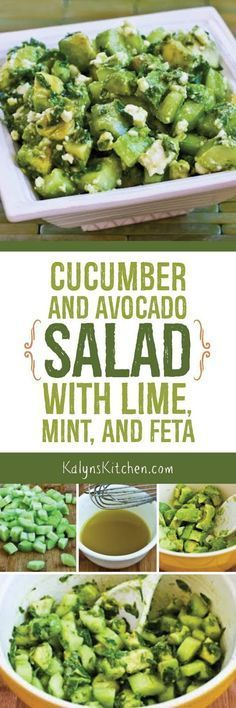 Cucumber and Avocado Salad with Lime, Mint, and Feta is the perfect summer side dish. So easy! So Good! and this tasty salad is low-carb, gluten-free, and South Beach Diet friendly. [found on http://KalynsKitchen.com]