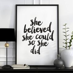 Typography Quotes, Typography Prints, Typography Poster, Lettering, Inspirational Posters, Motivational Posters, Motivational Monday, Slogan Design, She Believed She Could