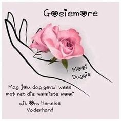 Good Morning Wishes, Good Morning Quotes, Goeie More, Afrikaans Quotes, Jay, Good Morning Messages, Good Day Quotes
