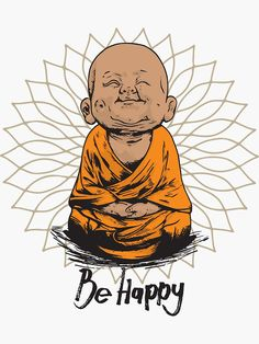 Be Happy Little Buddha shirt - cute buddha good vibes and positivity funny t shirt Sticker