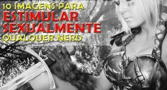 10 Imagens Que Vão Estimular Sexualmente Qualquer Nerd! http://www.ativando.com.br/imagens/10-imagens-que-vao-estimular-sexualmente-qualquer-nerd/
