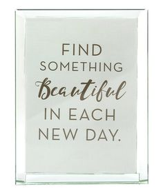 This Glass 'Find Something Beautiful in Each New Day' Frame is perfect! #zulilyfinds