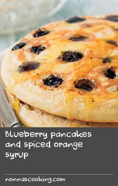 """Blueberry pancakes and spiced orange syrup 