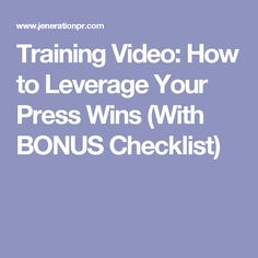 Training Video: How to Leverage Your Press Wins (With BONUS Checklist)
