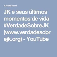JK e seus últimos momentos de vida #VerdadeSobreJK (www.verdadesobrejk.org) - YouTube