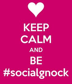 Keep Calm and BE #socialgnock (thanks to @giusina09