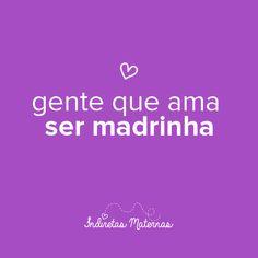 Gente que ama ser madrinha http://www.indiretasmaternas.com.br