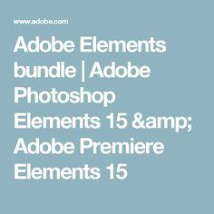 Adobe Elements bundle | Adobe Photoshop Elements 15 & Adobe Premiere Elements 15
