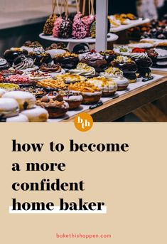 Bake This Happen — How to Become a More Confident Home Baker Home Bakery Business, Baking Business, Cake Business, Business Advice, Bakery Business Cards, Catering Business, Catering Display, Catering Food, Create A Cake