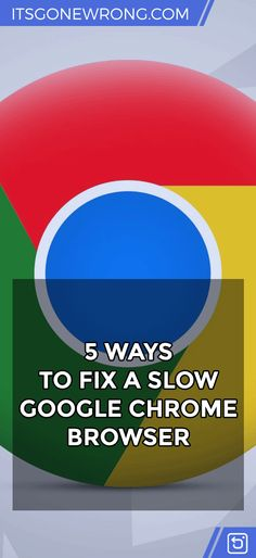 5 Ways to Fix a Slow #Google Chrome Browser
