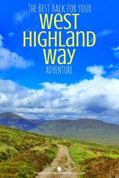 Tips For The West Highland Way Walk. 96 Mile Trek West Scotland. Travel in Europe.