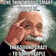 Crazy smart people. Think outside the box.