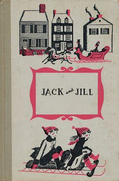 Jack and Jill.  Written by Louisa May Alcott.  Illustrated by Ruth Ives.  Junior Deluxe Editions, 1956.