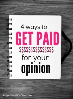 Want to earn money by giving your opinion? Here are four unique ways to do it along with quite a few companies who pay. http://singlemomsincome.com/earn-money-giving-opinion/ WAHM Ideas #WAHM #workathome #workathomemom