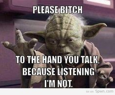 Bahahahaha. Yoda