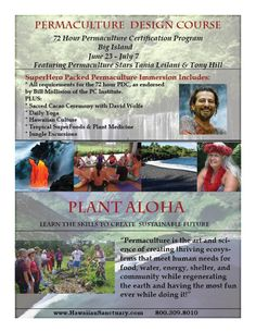 Pahoa, HI The 72-Hour Permaculture Design Certificate Course is guided by the 14 chapters that comprise the book Permaculture: A Designer's Manual by Bill Mollison.   The course was developed by Mollis… Click flyer for more >>