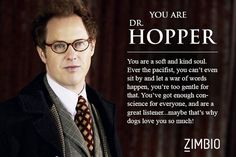 I took Zimbio's 'Once Upon a Time' quiz and I'm Dr. Hopper! Who are you?