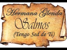 Hermana Glenda - Tengo Sed de Ti (Album Completo de Salmos Cantados) Glenda, Youtube, Truths, Pickup Lines, Psalms, Spiritual, Sisters, Songs, Musica