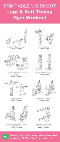 Legs & Butt Toning Gym Workout – illustrated exercise plan created at WorkoutLabs.com • Click for a printable PDF and to build your own #customworkout