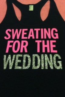 Sweating for the Wedding. Cute!