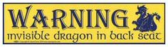Bumper Sticker - Warning: Invisible Dragon in Back Seat   The Magickal Cat Online Pagan/Wiccan Shop